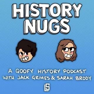 History Nugs