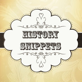 History Snippets