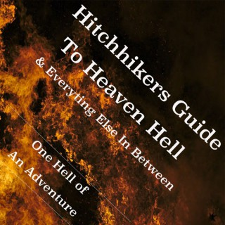 Hitchhiker's Guide to Heaven and Hell
