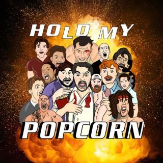 Hold My Popcorn