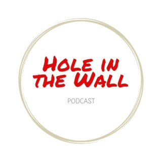 Hole in the Wall Podcast