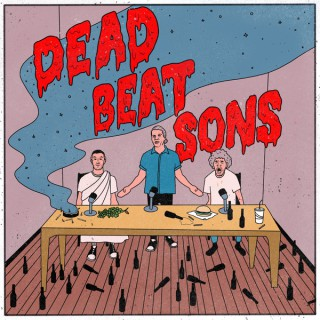 Deadbeat Sons Podcast