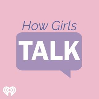 How Girls Talk