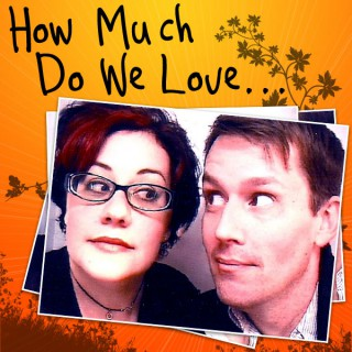 How Much Do We Love…