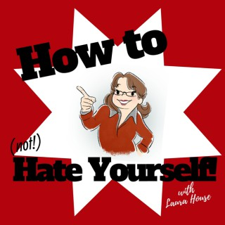 How to (not) Hate Yourself