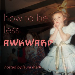 How To Be Less Awkward
