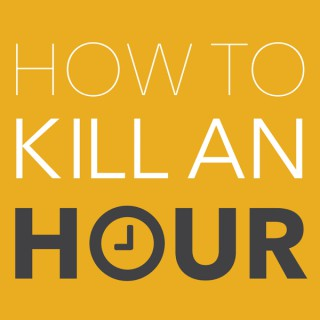 How To Kill An Hour - with Marcus Bronzy and Friends
