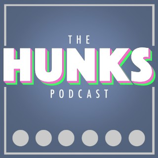 HUNKS Podcast