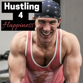 Hustling 4 Happiness Podcast
