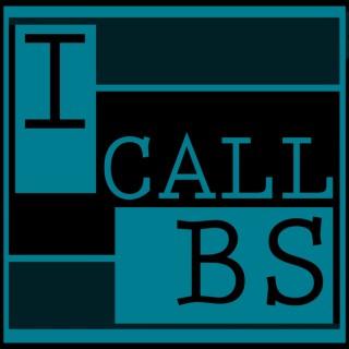 I Call BS Podcast
