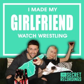 I Made My Girlfriend Watch Wrestling