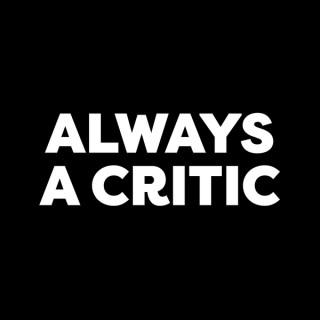 Always A Critic