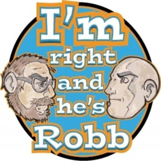 I'm Right and He's Robb