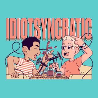 IDIOTSYNCRATIC