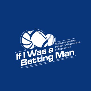 If I was a Betting Man
