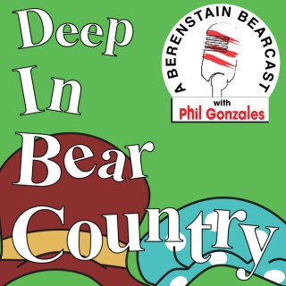 Deep In Bear Country - A Berenstain Bearcast