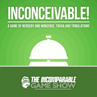 Inconceivable! An Incomparable Game Show