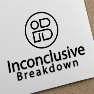 Inconclusive Breakdown