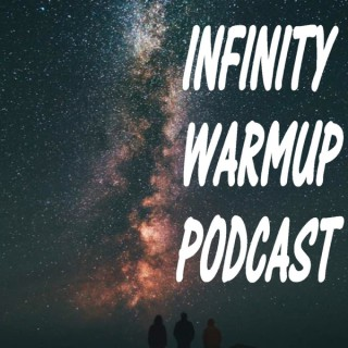 Infinity Warmup Podcast