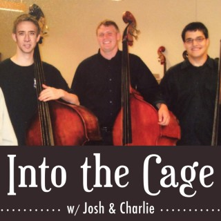 Into the Cage with Josh and Charlie