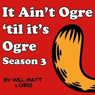 It Ain't Ogre 'Til It's Ogre