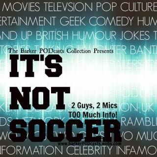 It's Not Soccer Podcast