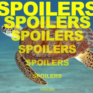 It's Spoilers All The Way Down