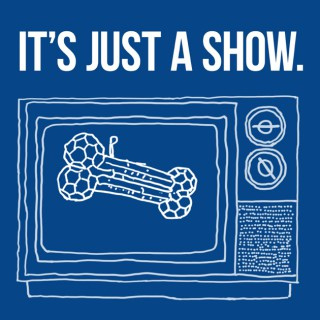 It's Just A Show
