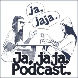 Ja, jaja. Podcast.