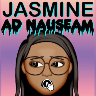 Jasmine Ad Nauseam