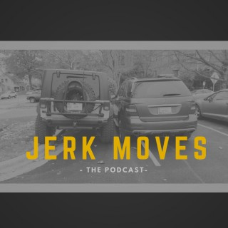 Jerk Moves