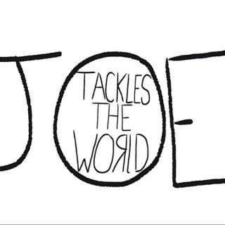 Joe Tackles the World