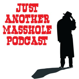Just Another Masshole Podcast