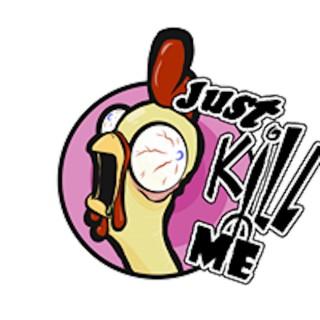 Just Kill Me Podcast