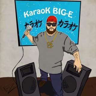 Karaok Big E