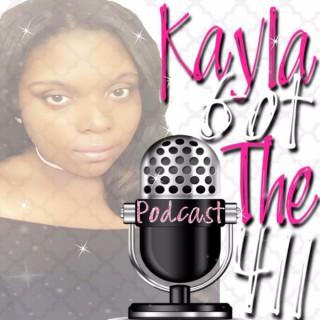 Kayla Got The 411 Podcast
