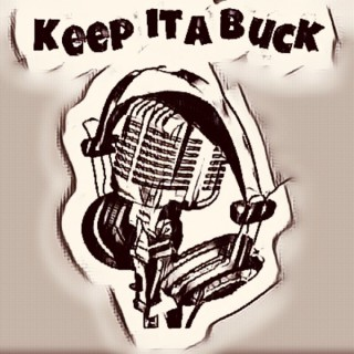 Keep it a Buck Podcast