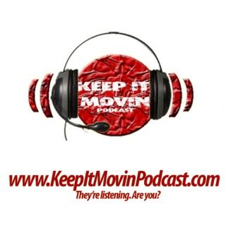Keep It Movin Podcast