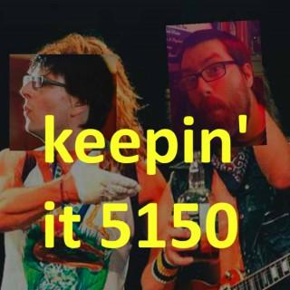 Keepin' it 5150