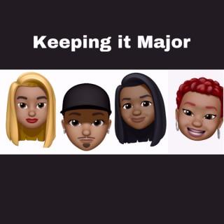 Keeping It Major