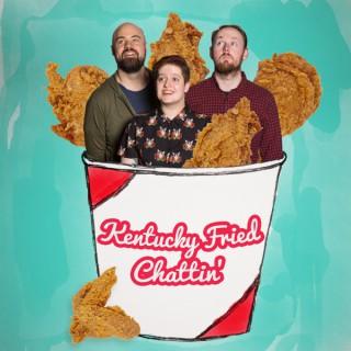 Kentucky Fried Chattin'