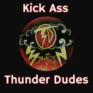 Kick Ass Thunder Dudes