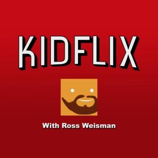 Kidflix with Ross Weisman