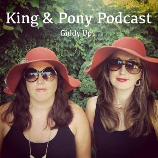 King & Pony Podcast