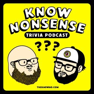 Know Nonsense Trivia Podcast