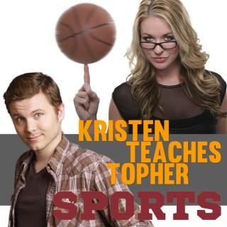 Kristen Teaches Topher Sports