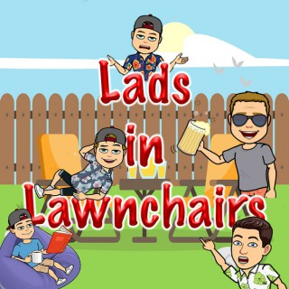 Lads in Lawnchairs