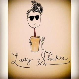 Lady Shakes