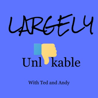 Largely Unlikable