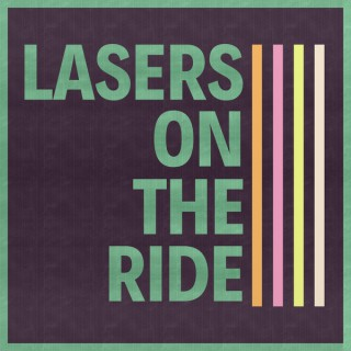 Lasers on the Ride